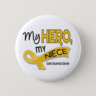 Childhood Cancer MY HERO MY NIECE 42 6 Cm Round Badge