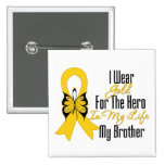 Childhood Cancer Ribbon My Hero My Brother Button