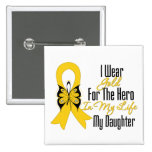 Childhood Cancer Ribbon My Hero My Daughter Button