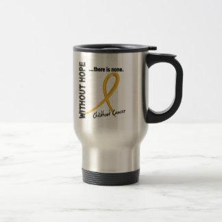 Childhood Cancer Without Hope 1 Coffee Mug