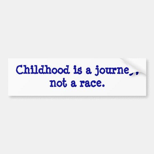 childhood is a journey bumper sticker