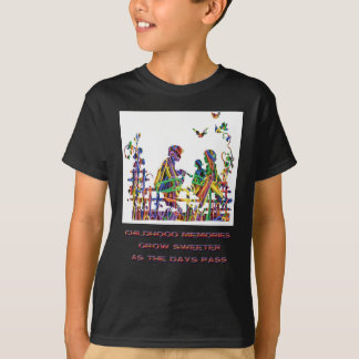 CHILDHOOD MEMORIES T-Shirt