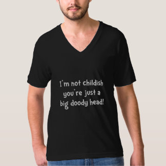 Childish Doody Head T Shirts