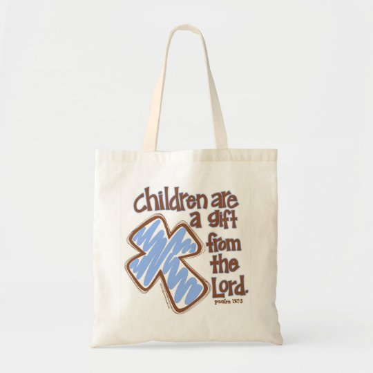 """""""Children are a gift from the Lord"""" Psalm 127:3"""