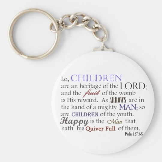 children are an heritage of the LORD Basic Round Button Key Ring