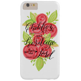 Children are Heritage from the Lord Barely There iPhone 6 Plus Case