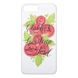 Children are Heritage from the Lord iPhone 7 Plus Case