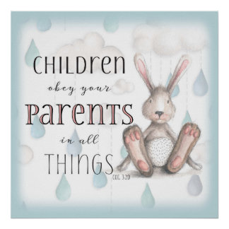 Children Obey Your Parents - Col 3:20 Blue Poster