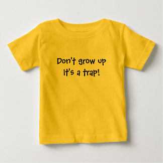 Children T Shirt Funny Don't Grow Up It's a Trap