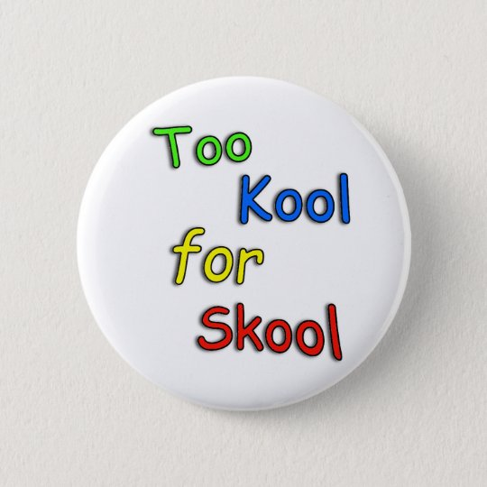 Childs Too cool for school 6 Cm Round