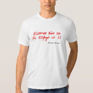 Chile Miners - We are with you. T Shirt