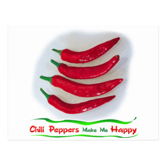 Chile Peppers make me Happy Postcard