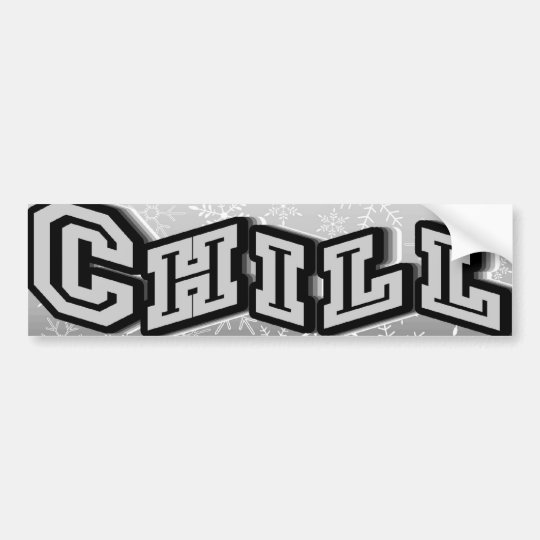 Chill Bumper Sticker