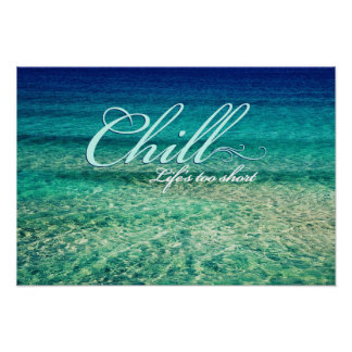 Chill Life s too short Posters