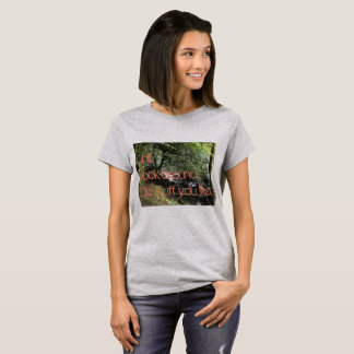 Chill. Look Around. Do Stuff You Like. T-Shirt