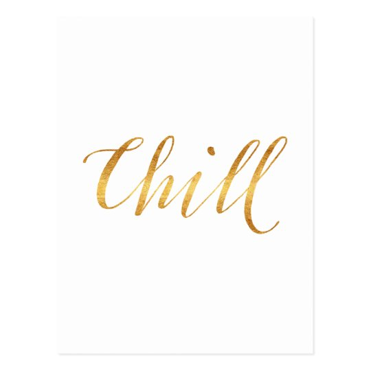 Chill Quote Faux Gold Foil Quotes Sparkly Funny