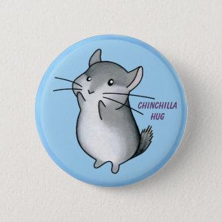 chilla hug, Chinchilla Hug 6 Cm Round Badge