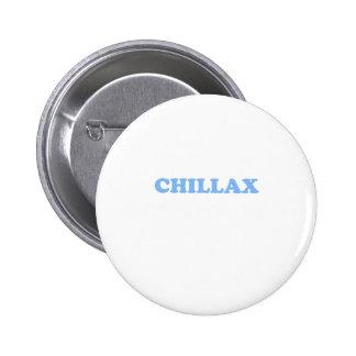 Chillax Don't Do It!!! 6 Cm Round Badge