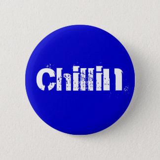 Chillin 6 Cm Round Badge