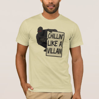 Chillin Like A Villain T-Shirt