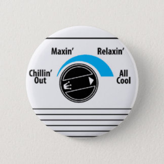 Chillin Out, Maxin, Relaxin, AllCool 6 Cm Round Badge