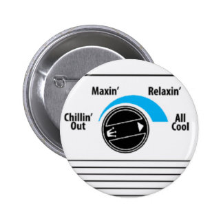 Chillin Out Maxin Relaxin AllCool Button