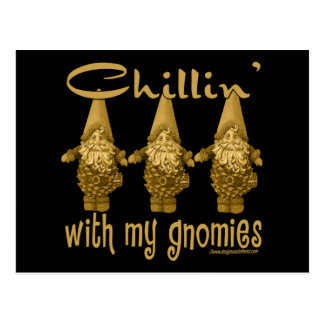 Chillin' with my Gnomies! Postcard