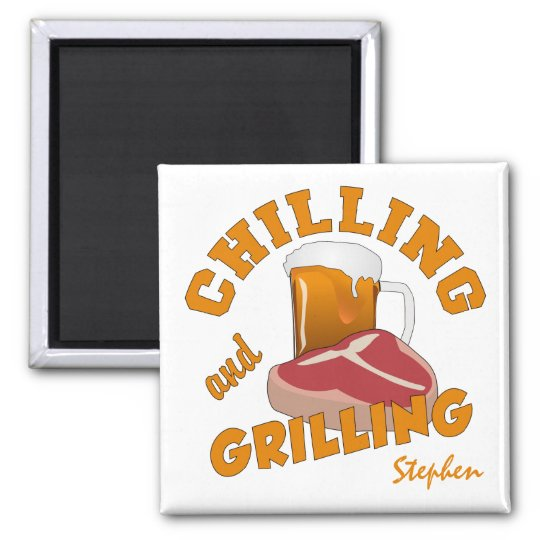 Chilling & Grilling custom name magnet