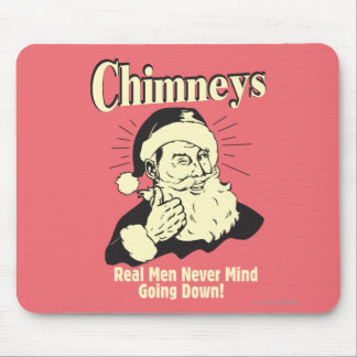 Chimneys: Real Men Never Mind Going Down Mouse Mat