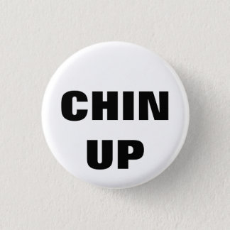 Chin Up 3 Cm Round Badge