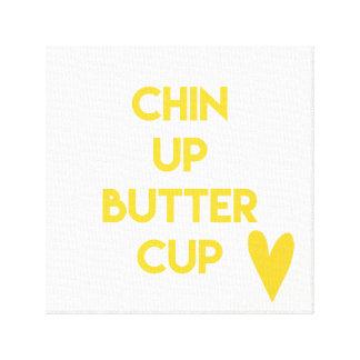 Chin up buttercup   Fun Motivational Canvas Print