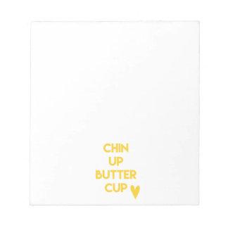 Chin up buttercup   Fun Motivational Notepad