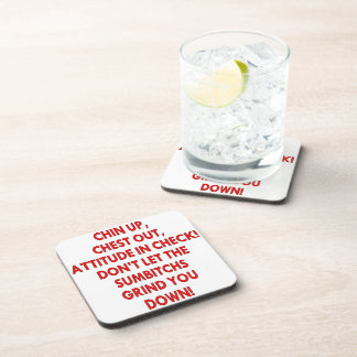Chin Up Chest Out Don't Let The Sumbitches Grind Beverage Coaster