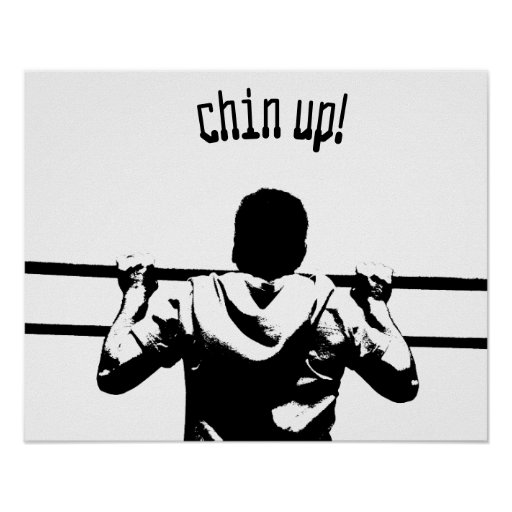 Chin Up! Posters
