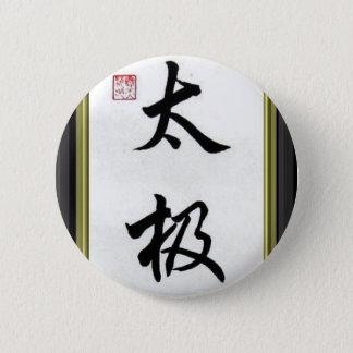"""CHINESE CALIGRAPHY """"TAI CHI"""" 6 CM ROUND BADGE"""