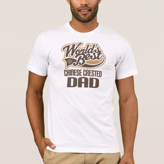 Chinese Crested Dad (Worlds Best) T-Shirt