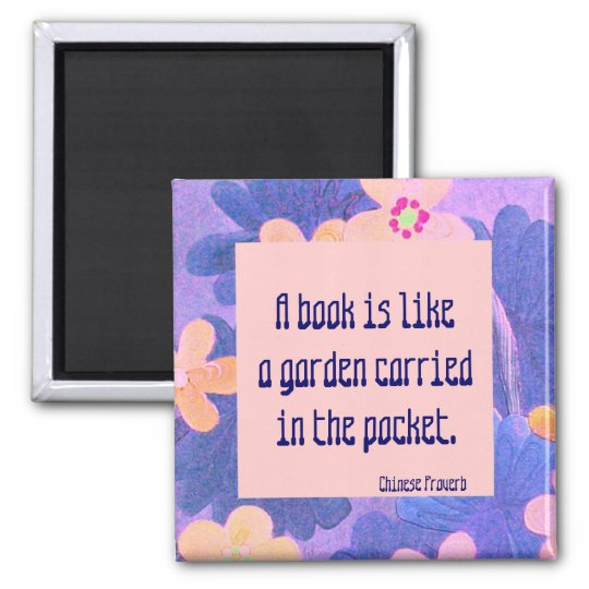Chinese proverb. A book is like a garden Square Magnet