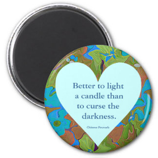 Chinese Proverb. Better to light a candle Magnet