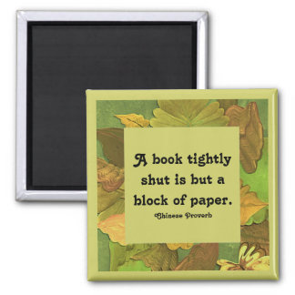Chinese Proverb. book tightly shut message Square Magnet