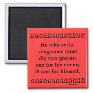 Chinese proverb on problem of revenge magnet