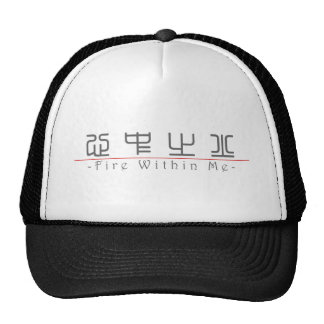 Chinese word for Fire Within Me 10198_0.pdf Trucker Hats