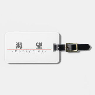 Chinese word for Hankering 10233_3.pdf Bag Tag