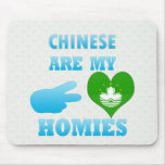 Chineses are my Homies Mousepads