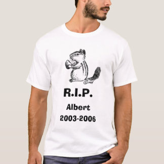 chipmunk3, 2003-2006, R.I.P., Albert T-Shirt