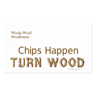 Chips Happen Turn Wood Funny Woodturning Business Cards