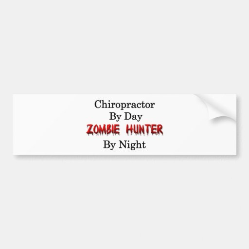 Chiropractor/Zombie Hunter Bumper Sticker
