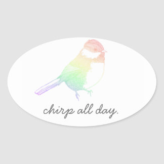 chirp all day. oval stickers