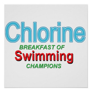 Chlorine Breakfast of Swimmers Poster