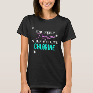Chlorine Is My Perfume - BLACK T-Shirt