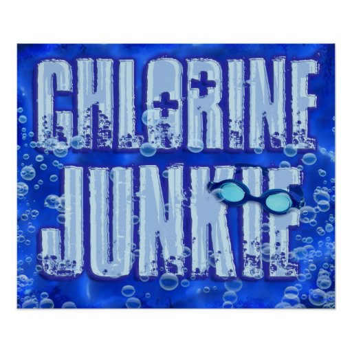 Chlorine Junkie 1 Poster